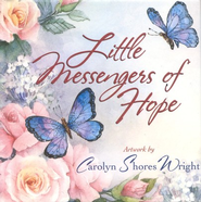 Little Messengers of Hope  -     By: Carolyn Shores Wright