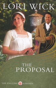 The Proposal, English Garden Series #1 New Cover  -     By: Lori Wick