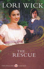 The Rescue, English Garden Series #2   -     By: Lori Wick