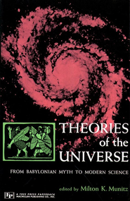 Theories of the Universe - eBook  -     Edited By: Milton Munitz     By: Milton K. Munitz,  Milton K. Munitz