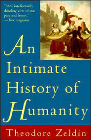 An Intimate History of Humanity   -     By: Theodore Zeldin