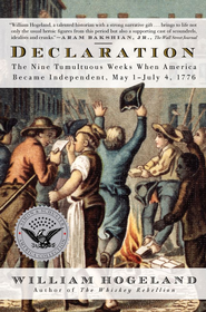 Declaration: The Nine Tumultuous Weeks When America Became Independent, May 1-July 4, 1776 - eBook  -     By: William Hogeland