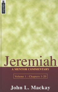 Jeremiah, Volume 1: A Mentor Commentary   -     By: John L. Mackay