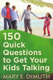 150 Quick Questions to Get Your Kids Talking    -     By: Mary E. DeMuth