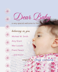 Dear Baby GIFT: A Very Special Welcom to Life - eBook  -     Edited By: Chaz Corzine     By: Compiled by Chaz Corzine