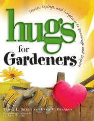 Hugs for Gardeners - eBook  -     By: Tammy Bickett, Dawn Brandon