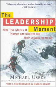 The Leadership Moment: Nine True Stories of Triumph and Disaster and Their Lessons for Us All  -     By: Michael Useem