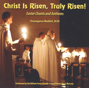 Christ Is Risen, Truly Risen! Easter Chants and Anthems CD   -     By: William Ferris Chorale