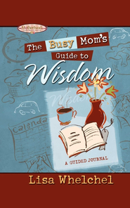 The Busy Mom's Guide to Wisdom GIFT - eBook  -     By: Lisa Whelchel