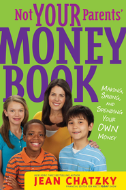 Not Your Parents' Money Book: Making, Saving, and Spending Your Money - eBook  -     By: Jean Chatzky
