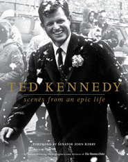 Ted Kennedy: Scenes from an Epic Life - eBook  -     By: Boston Globe