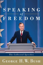 Speaking of Freedom: The Collected Speeches - eBook  -     By: George H.W. Bush