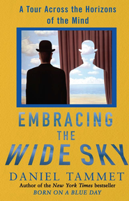 Embracing the Wide Sky: A Tour Across the Horizons of the Mind - eBook  -     By: Daniel Tammet