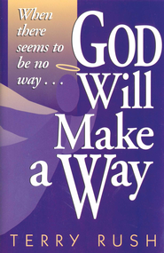 God Will Make a Way: When there seems to be no way - eBook  -     By: Terry Rush