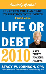Life or Debt 2010: A New Path to Financial Freedom - eBook  -     By: Stacy Johnson