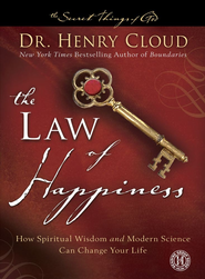 The Law of Happiness: How Spiritual Wisdom and Modern Science Can Change Your Life - eBook  -     By: Dr. Henry Cloud
