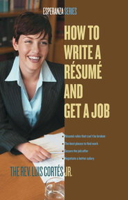 How to Write a Resume and Get a Job - eBook  -     By: Rev. Luis Cortes