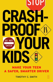 Crashproof Your Kids: Make Your Teen a Safer, Smarter Driver - eBook  -     By: Timothy C. Smith