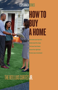 How to Buy a Home - eBook  -     By: Rev. Luis Cortes Jr.