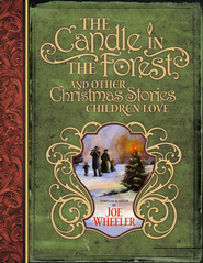 The Candle in the Forest: And Other Christmas Stories Children Love - eBook  -     Edited By: Joe Wheeler     By: Compiled & edited by Joe L. Wheeler