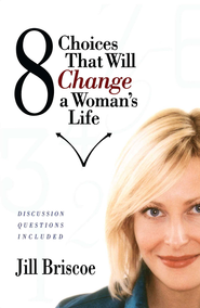 8 Choices That Will Change a Woman's Life - eBook  -     By: Jill Briscoe