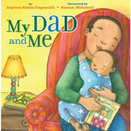 My Dad and Me  -     By: Alyssa Satin Capucilli
