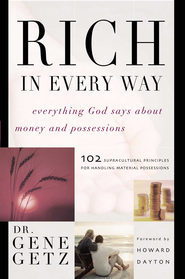 Rich in Every Way: Everything God says about money and posessions - eBook  -     By: Gene A. Getz