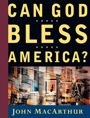 Can God Bless America? - eBook  -     By: John MacArthur