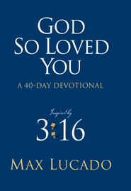 God So Loved You: A 40 Day Devotional, eBook              -     By: Max Lucado
