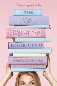 Mother-Daughter Book Club  -     By: Heather Vogel Frederick