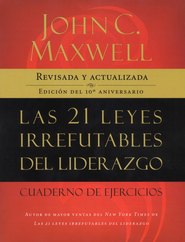 Las 21 Leyes Irrefutables del Liderazgo, Cuaderno de Ejercicios (The 21 Irrefutable Laws of Leadership Workbook) - eBook  -     By: John C. Maxwell