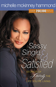 Sassy, Single, and Satisfied: Secrets to Loving the Life You're Living - eBook  -     By: Michelle McKinney Hammond