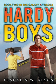 #29: The Hardy Boys Undercover Brothers: X-Plosion: Book 2 of the Galaxy X Trilogy  -     By: Franklin W. Dixon