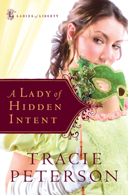 Lady of Hidden Intent, A - eBook  -     By: Tracie Peterson