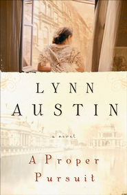 Proper Pursuit, A - eBook  -     By: Lynn Austin