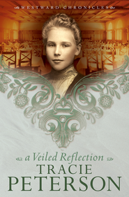Veiled Reflection, A - eBook  -     By: Tracie Peterson