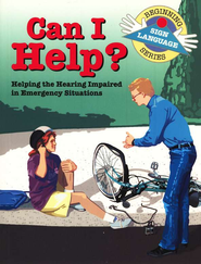 Can I Help? Emergency Situation Signs, Beginning Sign Language Series  -