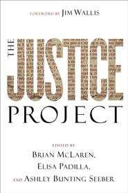 Justice Project, The - eBook  -     By: Brian McLaren, Elisa Padilla, Seeber Ashley Bunting