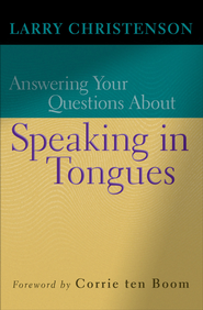 Answering Your Questions About Speaking in Tongues - eBook  -     By: Larry Christenson