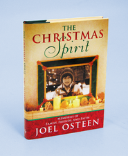 The Christmas Spirit: Memories of Family, Friends and Faith  -     By: Joel Osteen