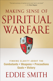 Making Sense of Spiritual Warfare - eBook  -     By: Eddie Smith