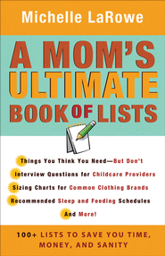 Mom's Ultimate Book of Lists, A: 100+ Lists to Save You Time, Money, and Sanity - eBook  -     By: Michelle LaRowe