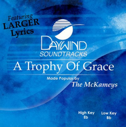 A Trophy Of Grace, Accompaniment CD   -     By: The McKameys