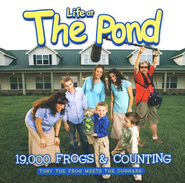 Life At The Pond: 19,000 Frogs & Counting CD   -