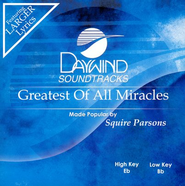Greatest Of All Miracles, Accompaniment CD   -     By: Squire Parsons
