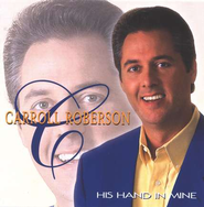 His Hand In Mine, Compact Disc [CD]   -     By: Carroll Roberson