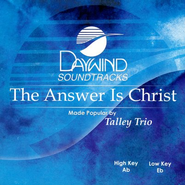 The Answer Is Christ, Accompaniment CD   -     By: The Talley Trio