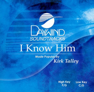I Know Him, Accompaniment CD   -     By: Kirk Talley