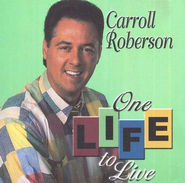One Life to Live, Compact Disc [CD]   -     By: Carroll Roberson