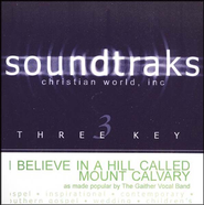 I Believe in a Hill Called Mount Calvary, Acc CD   -     By: The Gaithers